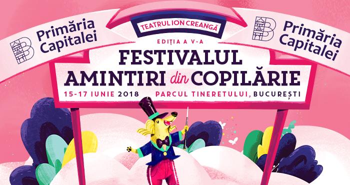 Festivalul Amintiri din Copilărie 2018